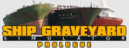 Ship Graveyard Simulator: Prologue System Requirements