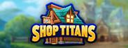 Shop Titans System Requirements