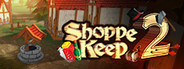 Shoppe Keep 2 System Requirements