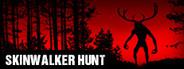 Skinwalker Hunt System Requirements