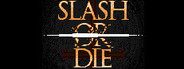 Slash or Die System Requirements