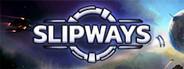 Slipways System Requirements