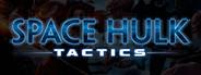 Space Hulk: Tactics Similar Games System Requirements
