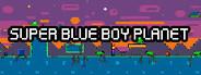Super Blue Boy Planet System Requirements