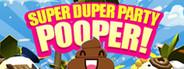Super Duper Party Pooper Similar Games System Requirements