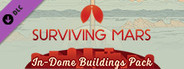 Surviving Mars: In-Dome Buildings System Requirements