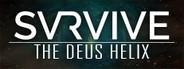SVRVIVE: The Deus Helix System Requirements