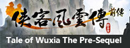 Tale of Wuxia:The Pre-Sequel System Requirements