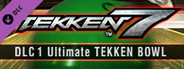 TEKKEN 7 DLC 1 Ultimate TEKKEN BOWL & Additional Costumes System Requirements