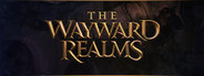 The Wayward Realms System Requirements