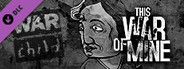 This War of Mine - War Child Charity DLC System Requirements