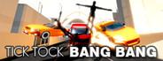 Tick Tock Bang Bang System Requirements