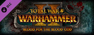 Total War: WARHAMMER 2 – Blood for the Blood God II System Requirements