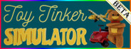 Toy Tinker Simulator: BETA System Requirements