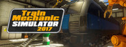 Train Mechanic Simulator 2017 System Requirements