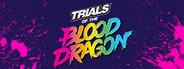 Trials of the Blood Dragon System Requirements