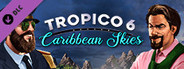 Tropico 6 - Caribbean Skies System Requirements