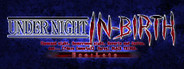 UNDER NIGHT IN-BIRTH Exe:Late Similar Games System Requirements