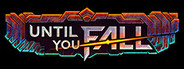 Until You Fall System Requirements