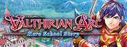 Valthirian Arc: Hero School Story System Requirements