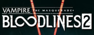 Vampire: The Masquerade - Bloodlines 2 System Requirements