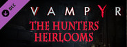 Vampyr - The Hunters Heirlooms DLC System Requirements