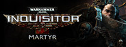 Warhammer 40,000: Inquisitor - Martyr Similar Games System Requirements