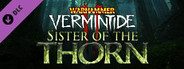 Warhammer: Vermintide 2 Sister of the Thorn System Requirements