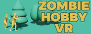 Zombie Hobby VR Similar Games System Requirements
